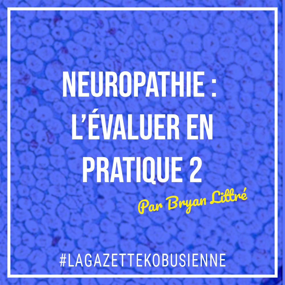 Neuropathie : L'évaluer en pratique 2ème partie
