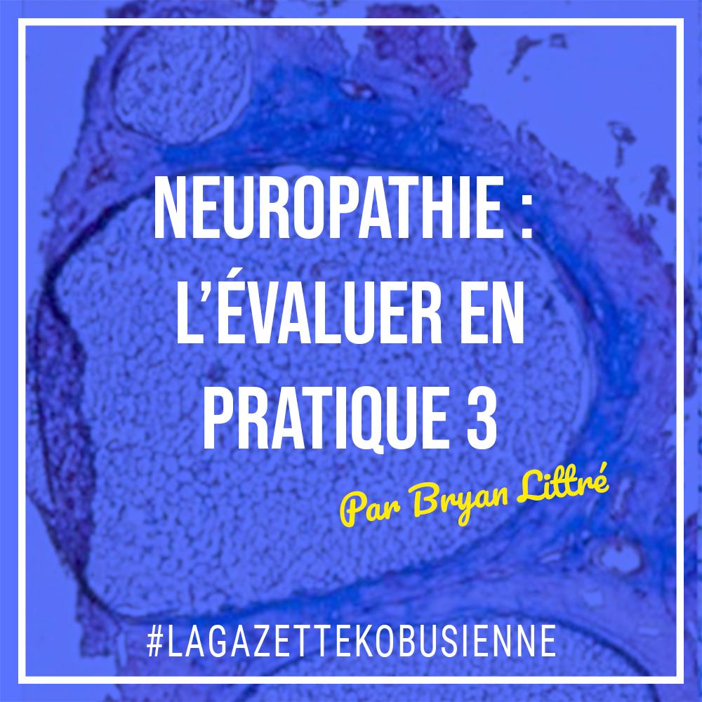 Neuropathie : L'évaluer en pratique 3ème partie
